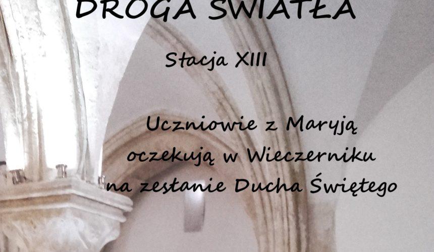 DROGA ŚWIATŁA. STACJA XIII