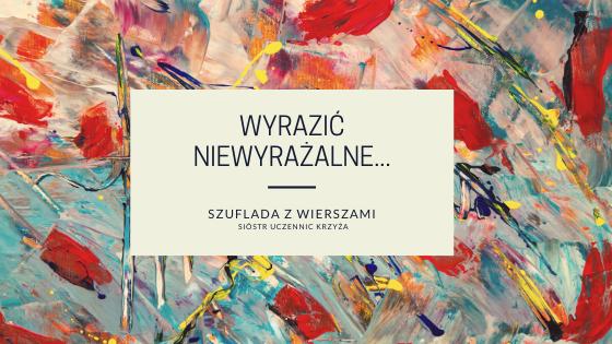 Wiersze s. Marty Urszuli Baczewskiej CSDC